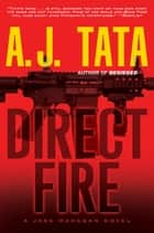 Direct Fire ebook by A. J. Tata