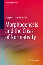 Morphogenesis and the Crisis of Normativity ebook by