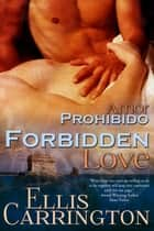 Forbidden Love ebook by Ellis Carrington