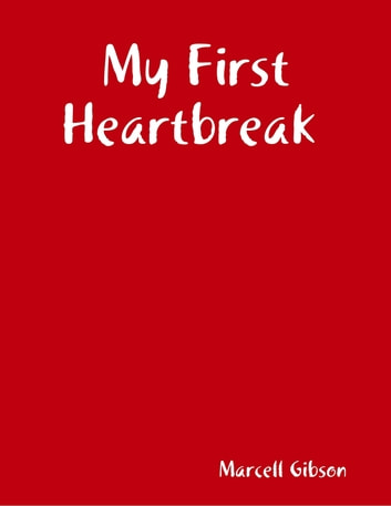 My First Heartbreak ebook by Marcell Gibson