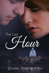 The Last Hour ebook by Charles Sheehan-Miles
