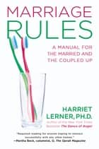 Marriage Rules ebook by Harriet Lerner