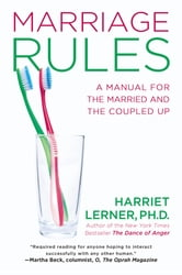 Marriage Rules - A Manual for the Married and the Coupled Up ebook by Harriet Lerner