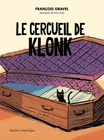 Le cercueil de Klonk ebook by François Gravel