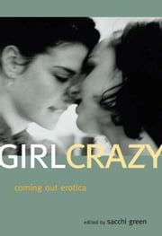 Girl Crazy - Coming Out Erotica ebook by Sacchi Green