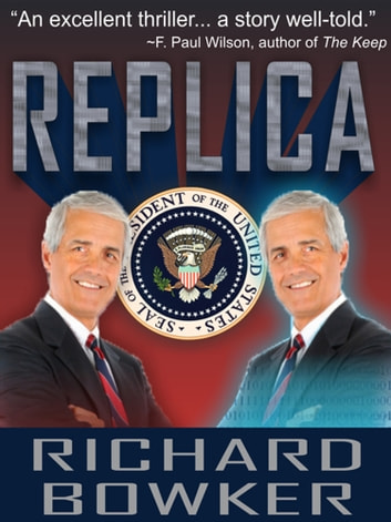 Replica (A Techno-thriller) ebook by Richard Bowker