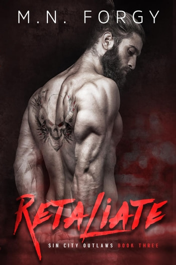Retaliate - Sin City Outlaws, #3 ebook by M.N. Forgy