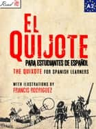 El Quijote para estudiantes de español. Libro de lectura Nivel A2. Principiantes. ebook by Read It!