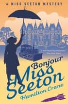 Bonjour, Miss Seeton ebook by Hamilton Crane, Heron Carvic