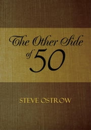 The Other Side of 50 ebook by Steve Ostrow