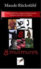 8 murmures ebook by Maude Rückstühl