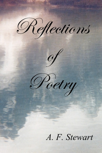 Reflections of Poetry ebook by A. F. Stewart