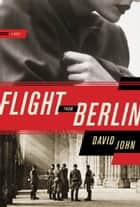 Flight from Berlin ebook by David John