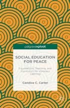Social Education for Peace ebook by C. Carter