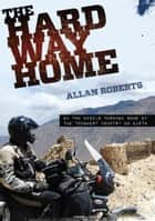 The Hard Way Home ebook by Allan Roberts