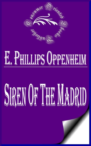 Siren of the Madrid eBook by E. Phillips Oppenheim