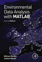 Environmental Data Analysis with MatLab ebook by William Menke,Joshua Menke