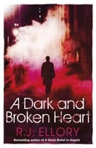 A Dark and Broken Heart ebook by R.J. Ellory