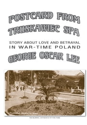 POSTCARD FROM TRUSKAWIEC – SPA ebook by George Oscar Lee