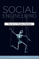 Social Engineering - The Art of Human Hacking ebook by Christopher Hadnagy