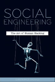 Social Engineering - The Art of Human Hacking ebook by Christopher Hadnagy,Paul Wilson