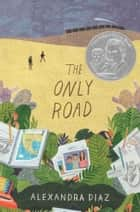 The Only Road ebook by Alexandra Diaz