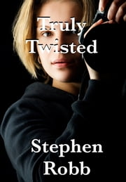 Truly Twisted ebook by Stephen Robb