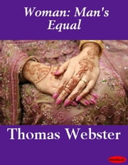 Woman: Man's Equal ebook by Thomas Webster