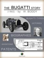 The Bugatti Story ebook by William Boddy