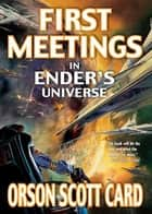 First Meetings ebook by Orson Scott Card