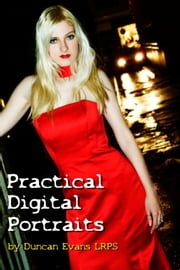 Practical Digital Portraits ebook by Duncan Evans