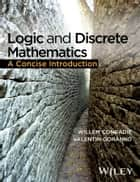 Logic and Discrete Mathematics - A Concise Introduction ebook by Willem Conradie, Valentin Goranko