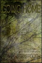 Going Home ebook by Harvey Stanbrough