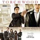 Torchwood: Border Princes audiobook by Dan Abnett, Eve Myles