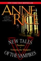 New Tales of the Vampires ebook by Anne Rice
