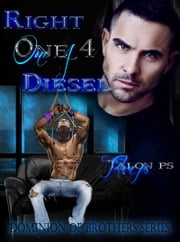 Right One 4 Diesel (The Dominion of Brothers series book 5) ebook by Talon P.S.