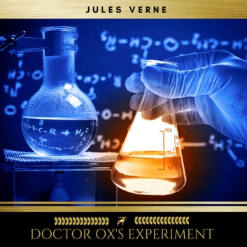 Doctor Ox's Experiment audiobook by Jules Verne