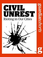 Civil Unrest - Rioting in Our Cities ebook by Chris Elliott