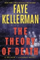 The Theory of Death - A Decker/Lazarus Novel ebook by
