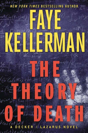 The Theory of Death - A Decker/Lazarus Novel ebook by Faye Kellerman