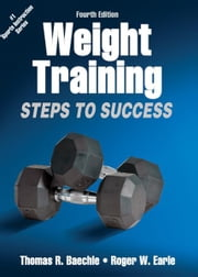 Weight Training: Steps to Success, 4E - Steps to Success ebook by Thomas R. Baechle