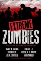 Extreme Zombies ebook by Paula Guran