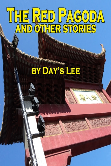 The Red Pagoda and Other Stories ebook by Day's Lee