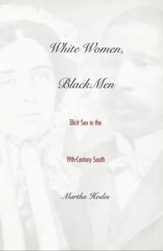 White Women, Black Men ebook by Martha Hodes