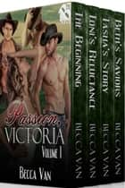 Passion, Victoria, Volume 1 ebook by Becca Van