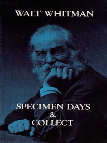 Specimen Days & Collect ebook by Walt Whitman
