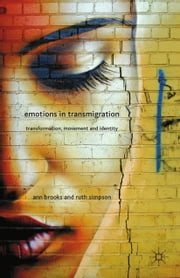 Emotions in Transmigration - Transformation, Movement and Identity ebook by A. Brooks,R. Simpson