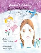 Gran's Story - Charmed into Big Trouble ebook by Adriana Rangel, Sandra Sellers