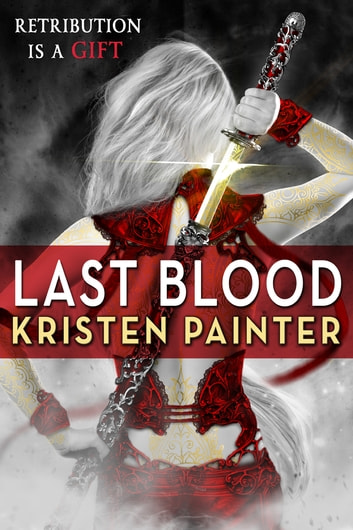Last Blood - House of Comarré: Book 5 ebook by Kristen Painter