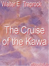 The Cruise of the Kawa ebook by Walter E. Traprock